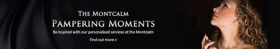 The Montcalm Pampering Moments